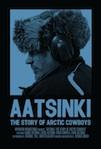 Aatsinke: The Story of Arctic Cowboys poster