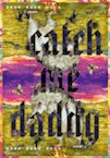 Catch Me Daddy poster