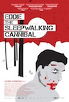 Eddie: The Sleepwalking Cannibal poster