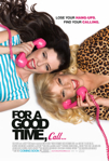 For a Good Time, Call poster