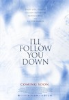 I'll Follow You Down poster