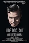 Magician: The Astonishing Life and Work of Orson Wells poster