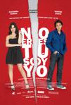 No Eres Tu, Soy Yo poster