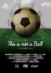 This is Not A Ball poster