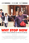 Why Stop Now poster
