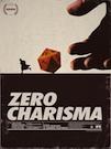 Zero Charisma poster
