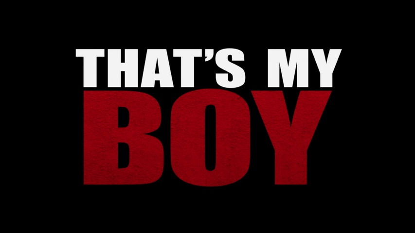 That's My Boy HD Trailer